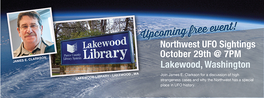 James Clarkson UFO Program titled Northwest UFO Sightings will be at the Lakewood Library October 29th, 2013 at 7pm